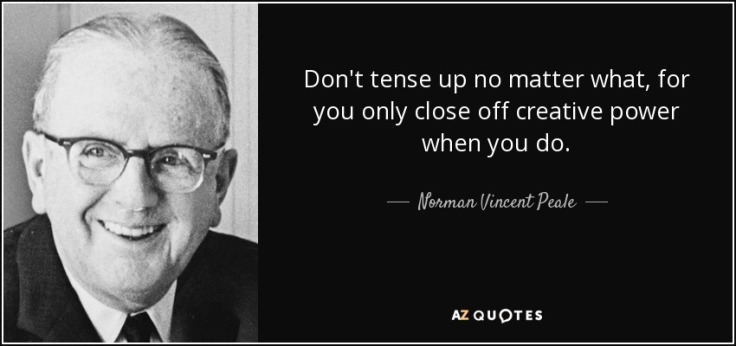 quote-don-t-tense-up-no-matter-what-for-you-only-close-off-creative-power-when-you-do-norman-vincent-peale-105-69-23.jpg