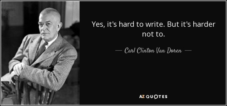 quote-yes-it-s-hard-to-write-but-it-s-harder-not-to-carl-clinton-van-doren-8-5-0582.jpg