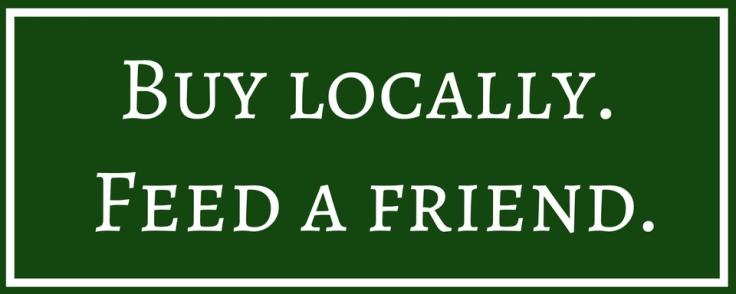 Buy locally.
